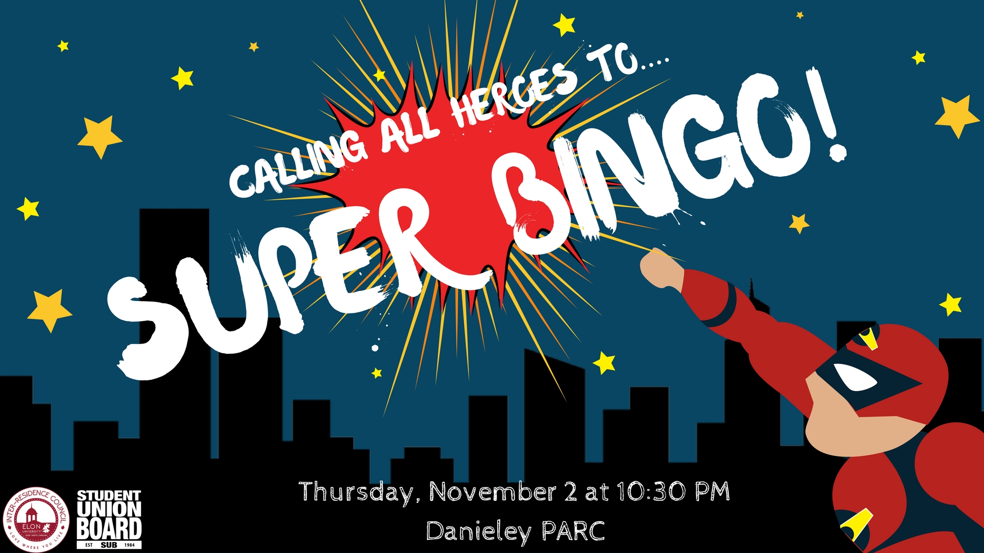 Fly by to Super Bingo at 10:30pm in the Danieley PARC!