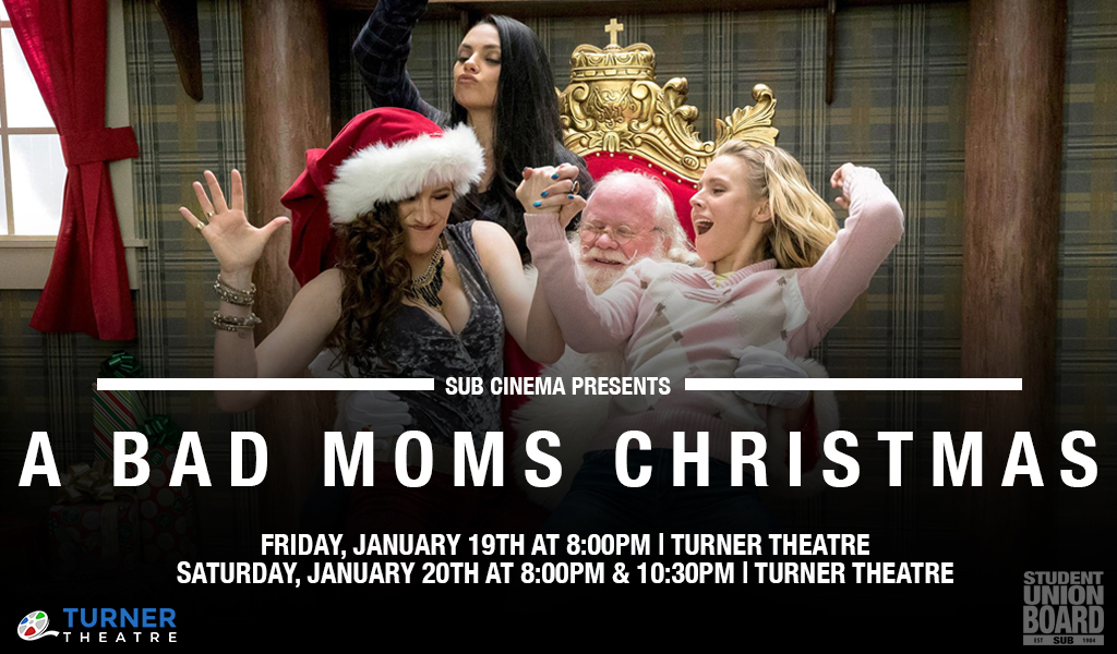 Laugh your way through A Bad Moms Christmas, showing January 19th at 8pm and January 20th at 8pm & 10:30pm in Turner Theatre