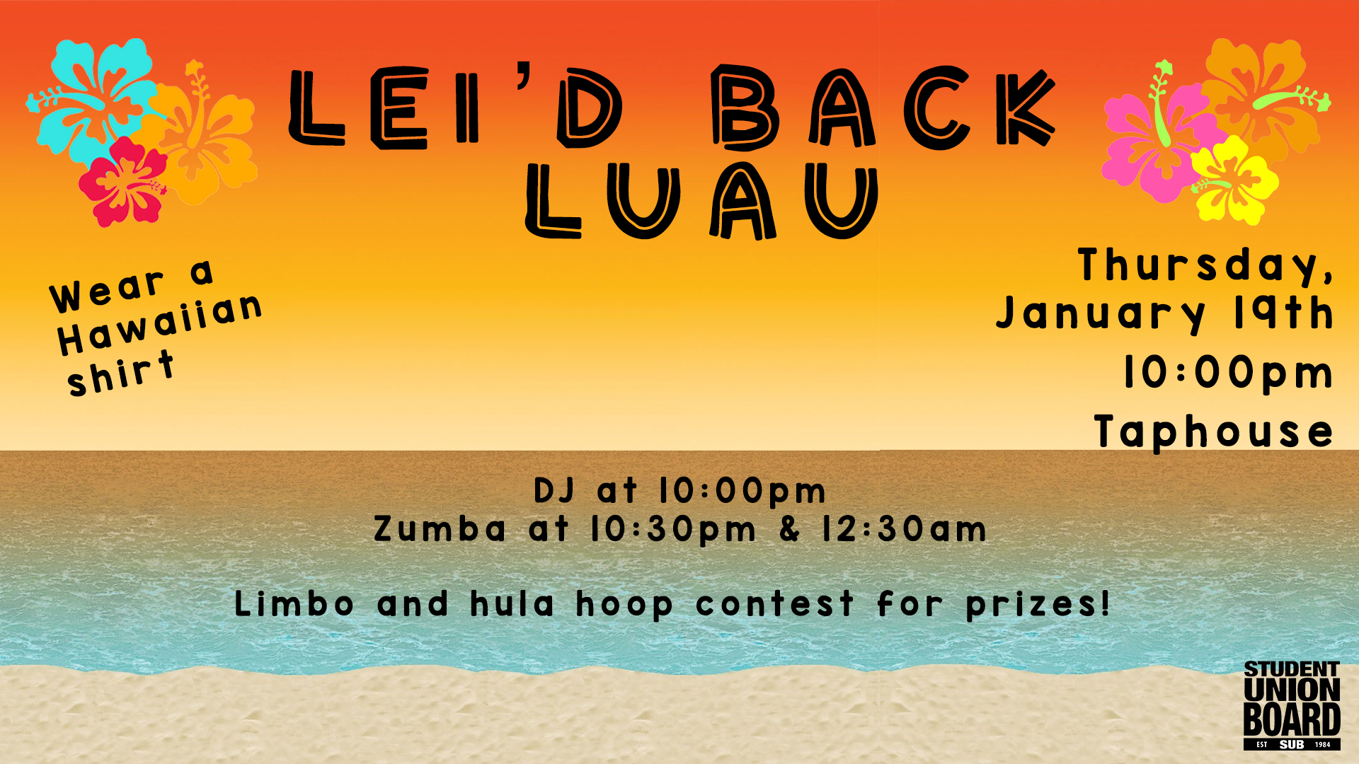Come enjoy the luau-themed fun on January 19th in Taphouse!