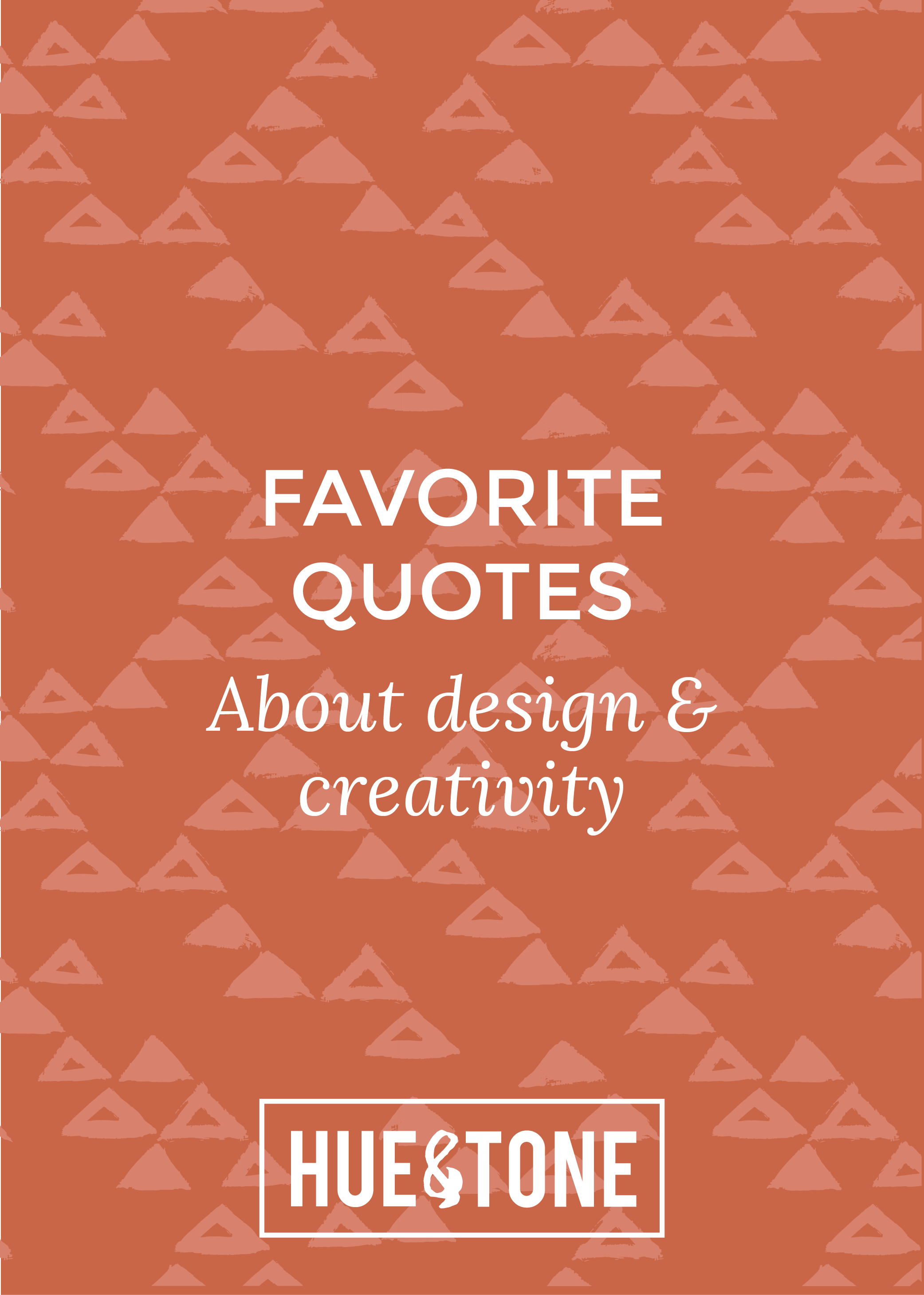 Hue & Tone Creative: Favorite quotes about design and creativity
