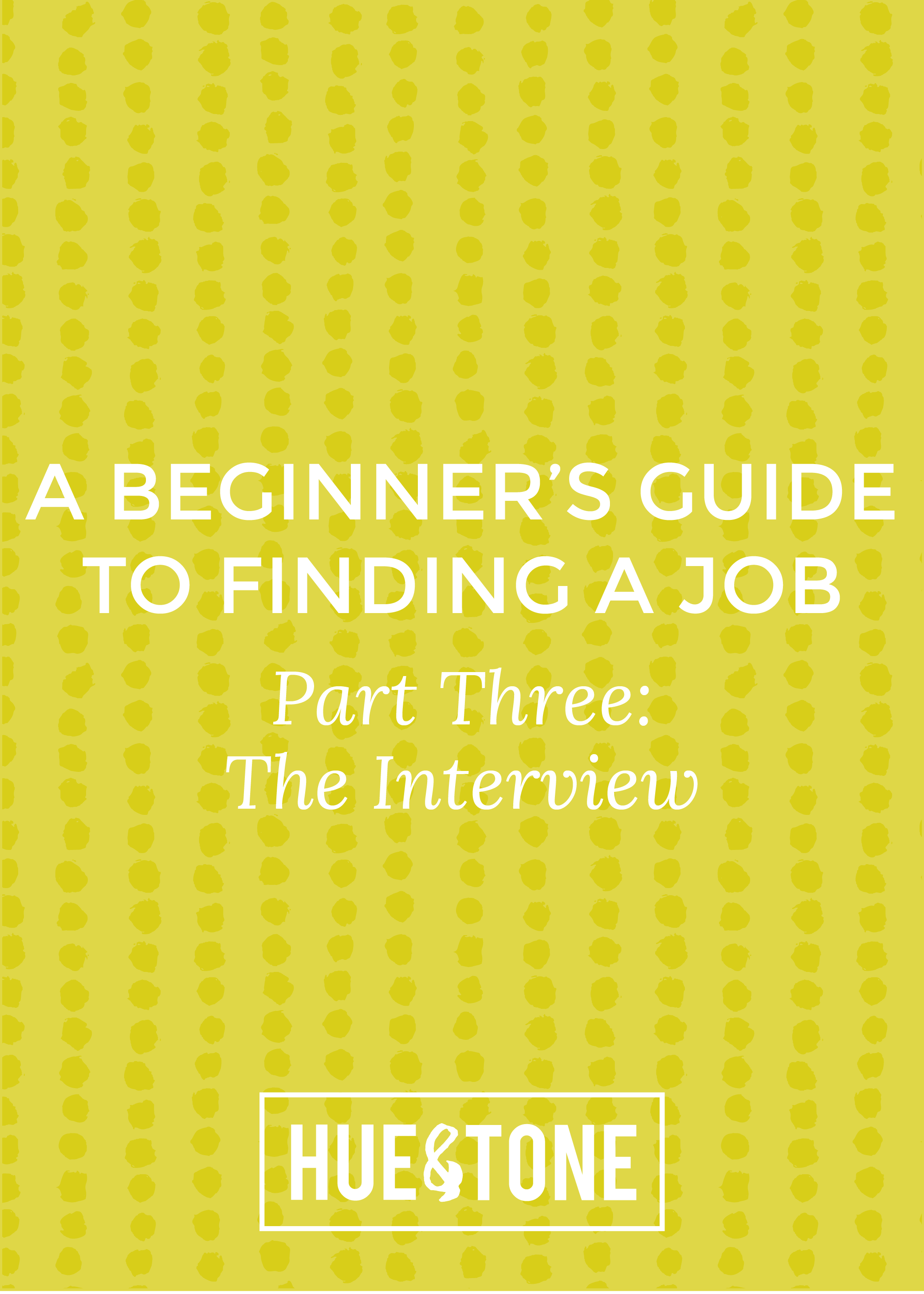 Hue & Tone Creative - A Beginner's Guide to Finding a Job