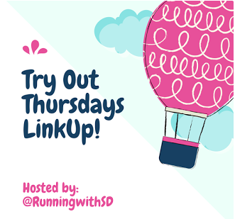 I'm linking up with  Running With SD  for Try Out Thursday!