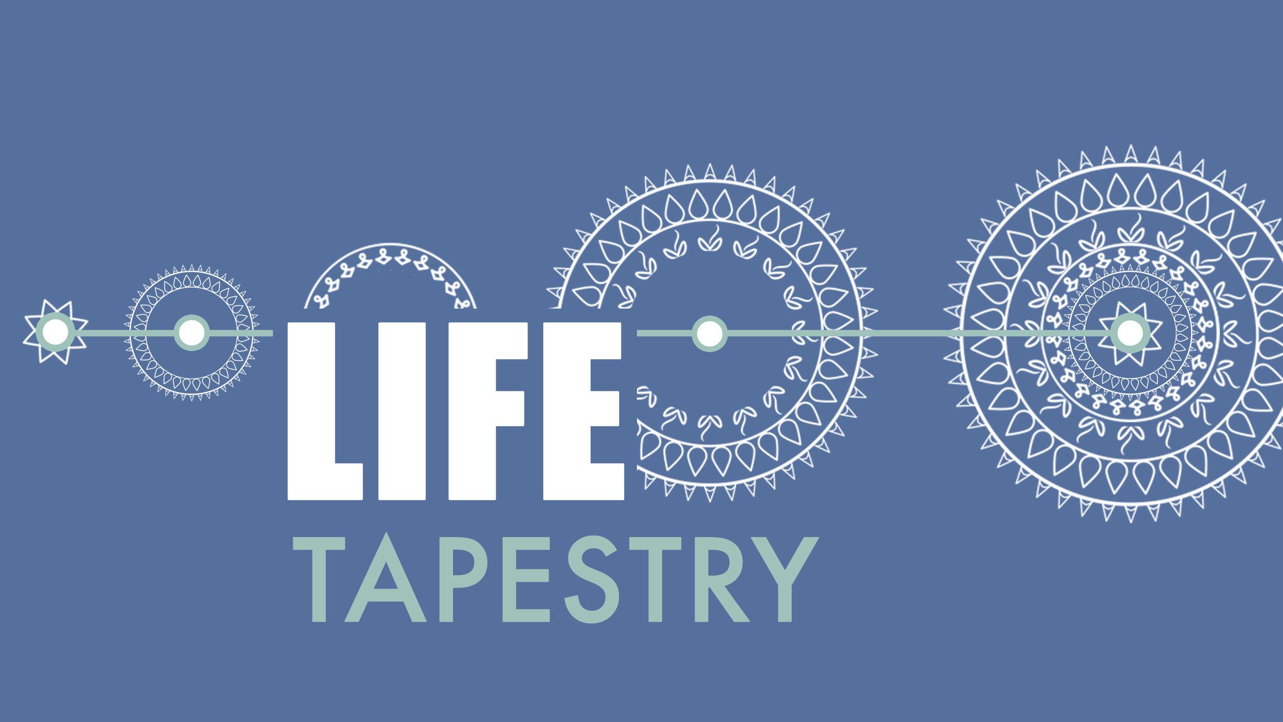 Life Tapestry.jpg