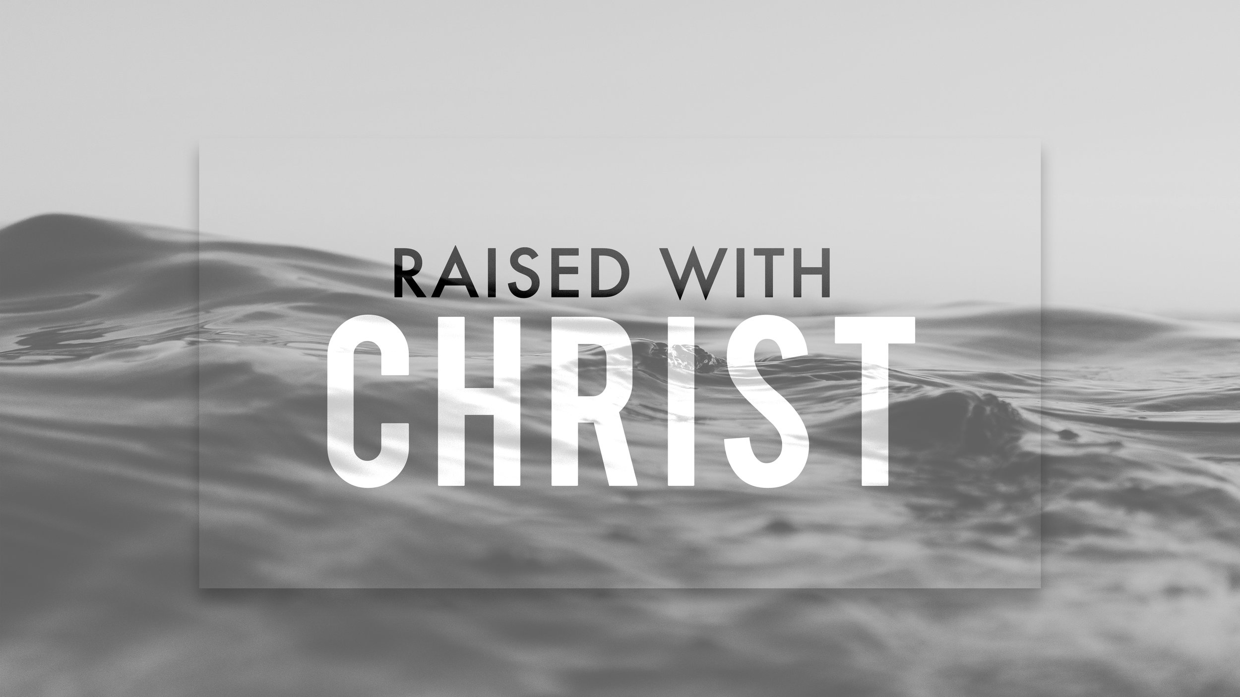 Raise with Christ 2.jpg