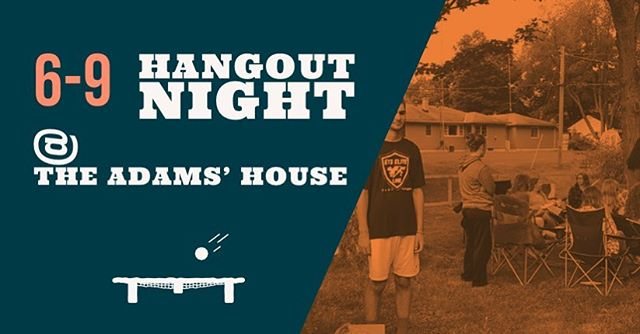 Tomorrow we're having a hangout night from 6-9. Hope to see you there. The address is 2949 Brookwind Dr Holland, MI 49424