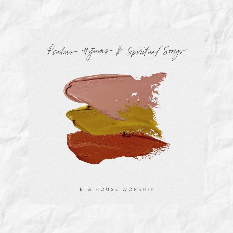 Psalms Hymns & Spiritual Songs - 2019