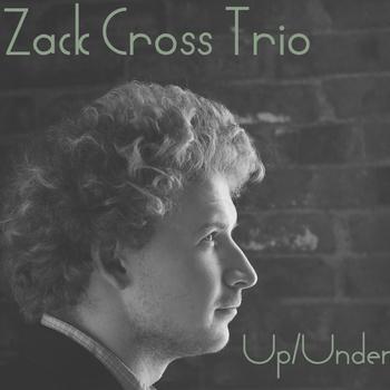 Zack Cross Trio - Up/Under (2007)