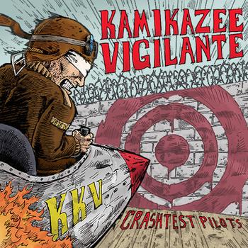 Kamikazee Vigilante -  Crashtest Pilots (2015)