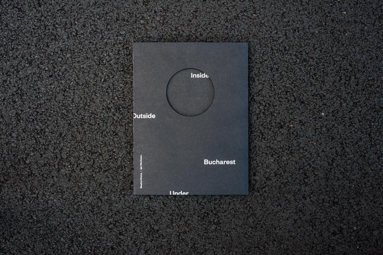 Book:Inside Outside Under Bucharest - Printed in 2016 by Grafiche Antiga, Italy. Limited edition of 500 hand-numbered copies.