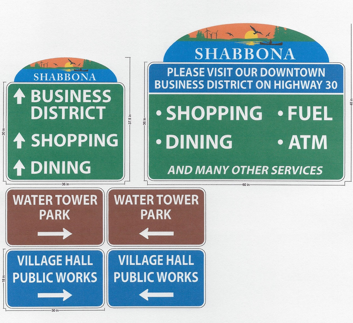 2019 Wayfinding signs - Signs installed East & West ends of town, intersection of Preserve & Shabbona Roads, intersection of Indian & Rt. 30, and within village limits.