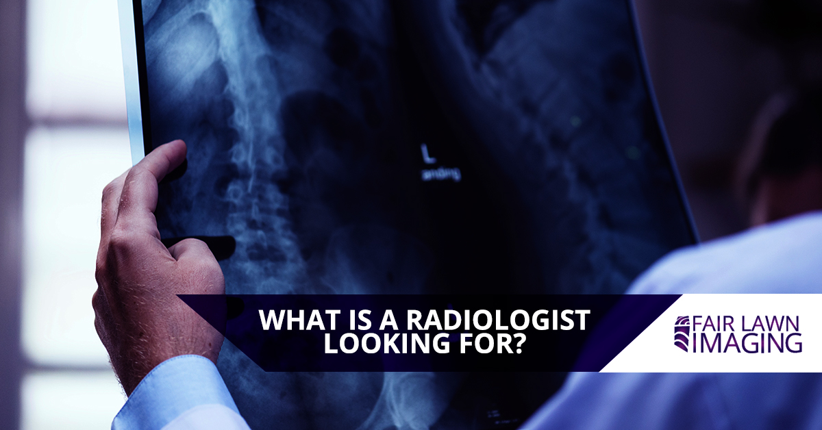 What Is A Radiologist at Our Diagnostic Imaging Center Looking For.jpg