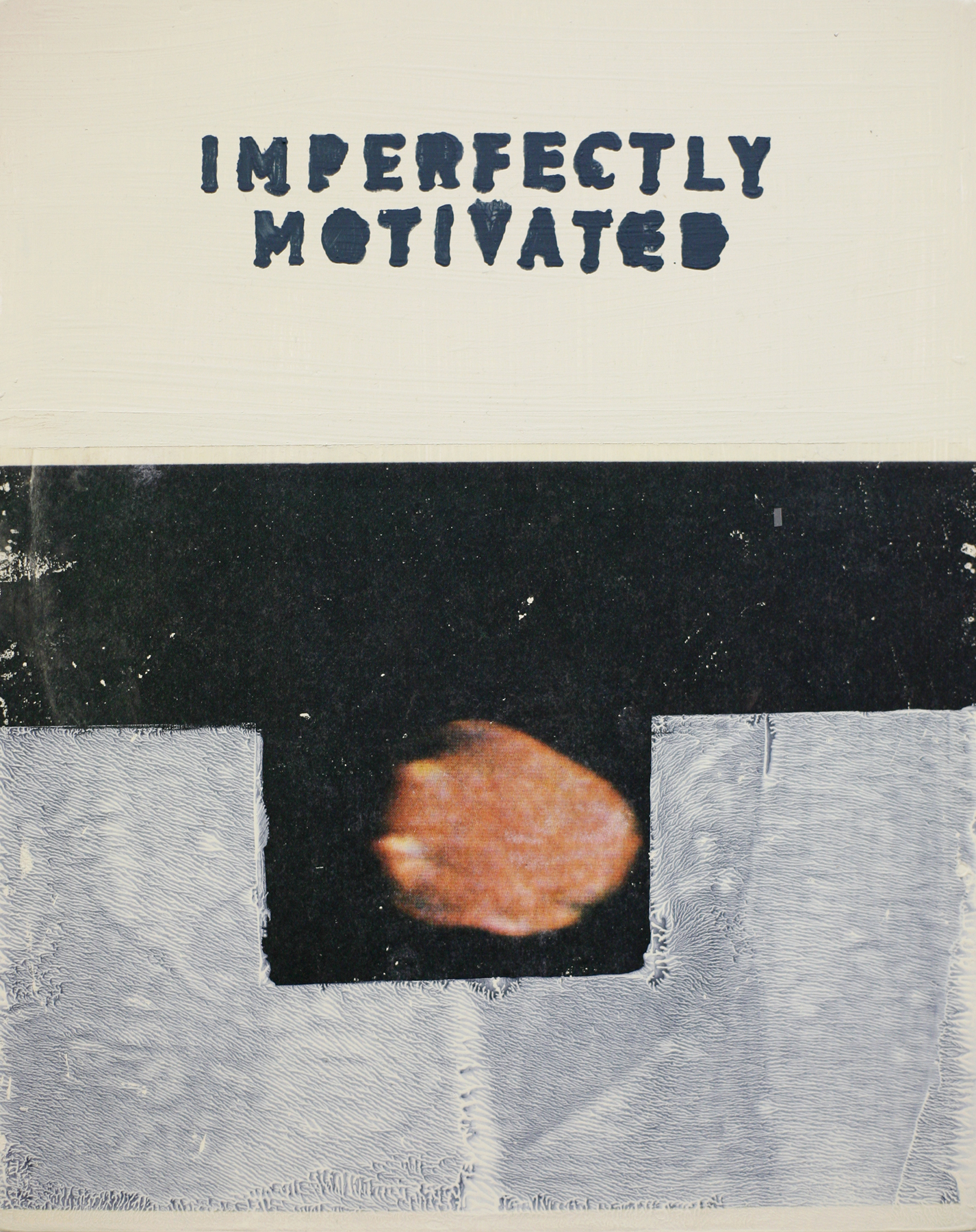 """Imperfectly Motivated, acrylic and transfer on wood, 14"""" x 11"""""""