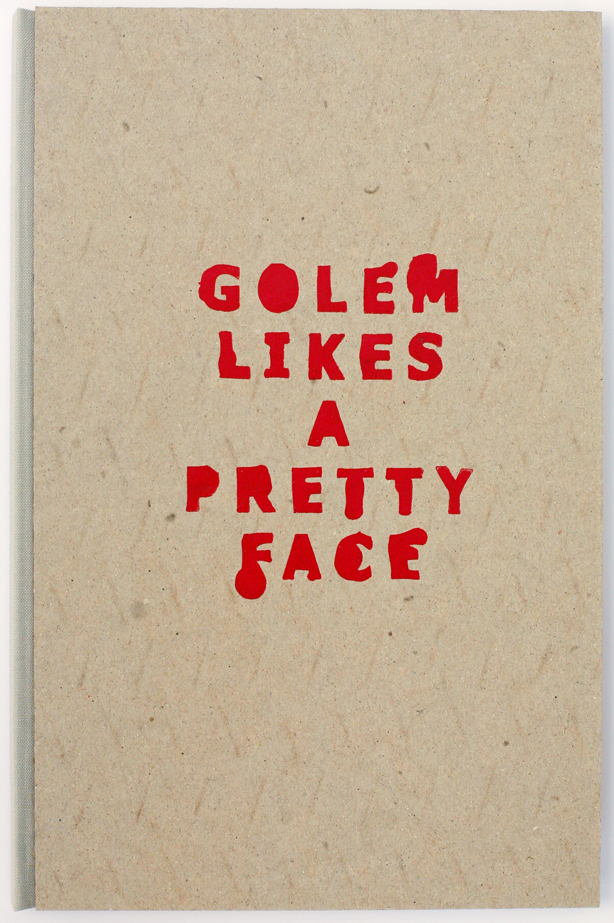 Golem Likes a Pretty Face, edition of 10, 2014 (in 5 private collections, including the Achenbach Foundation)
