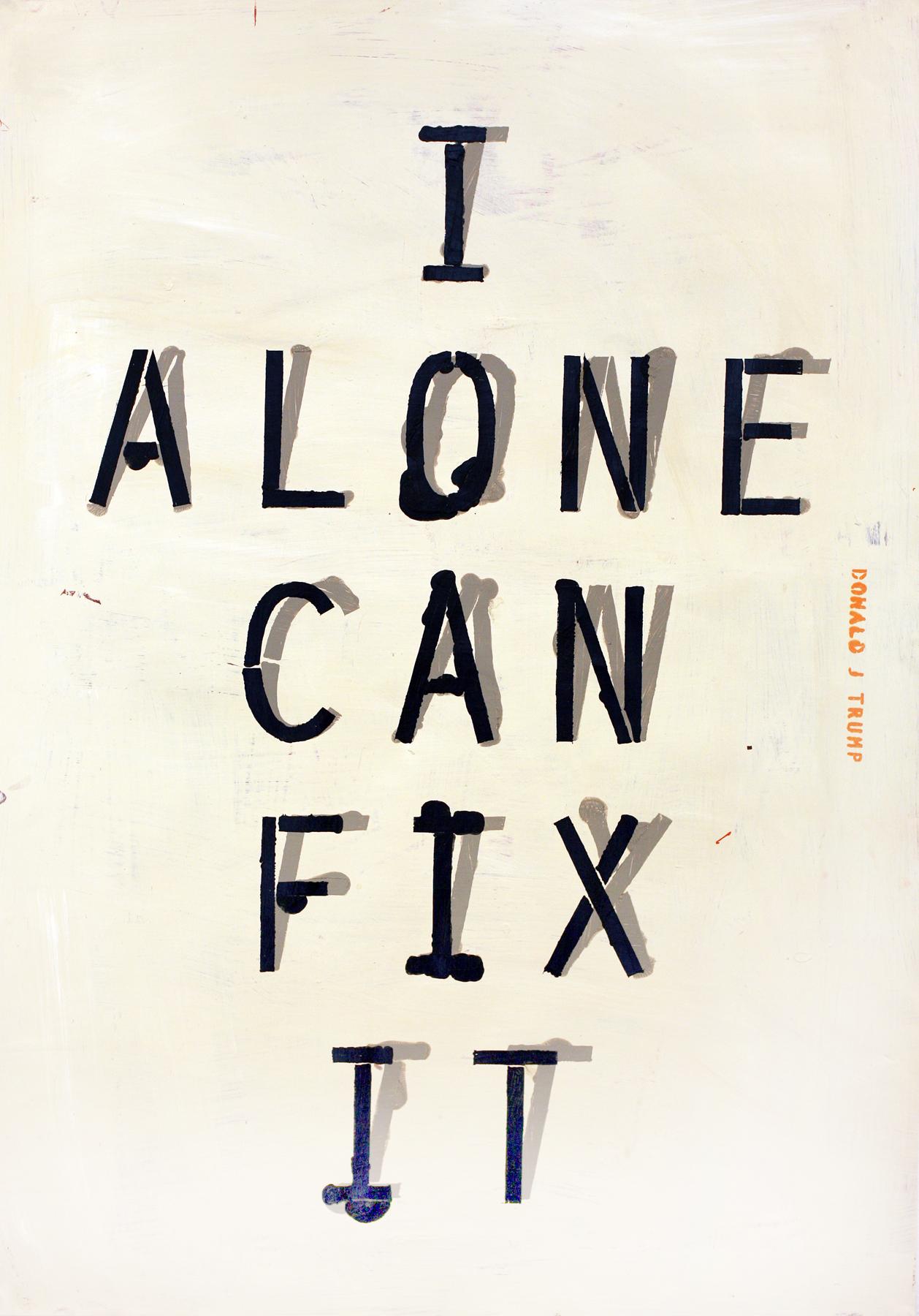 I alone can fix it.