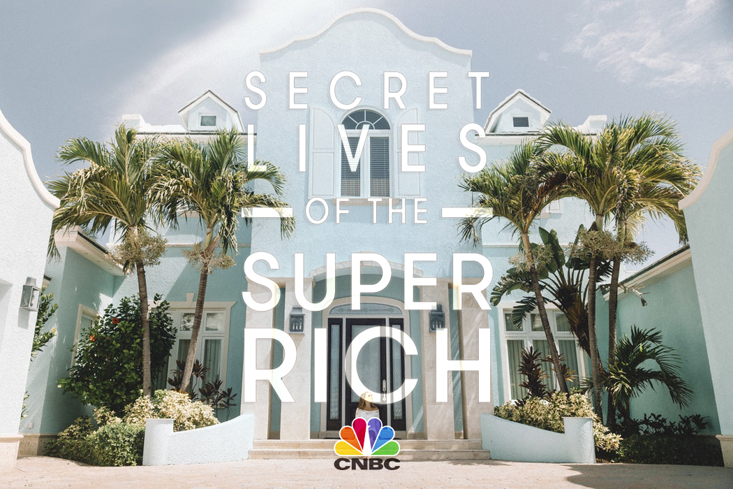 Secret Lives of the Super Rich (CNBC)