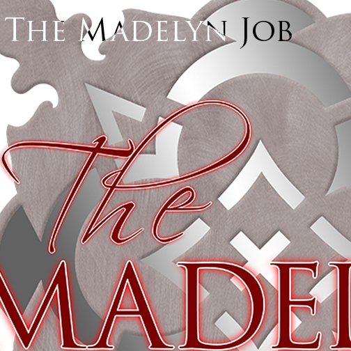 The Madelyn Job