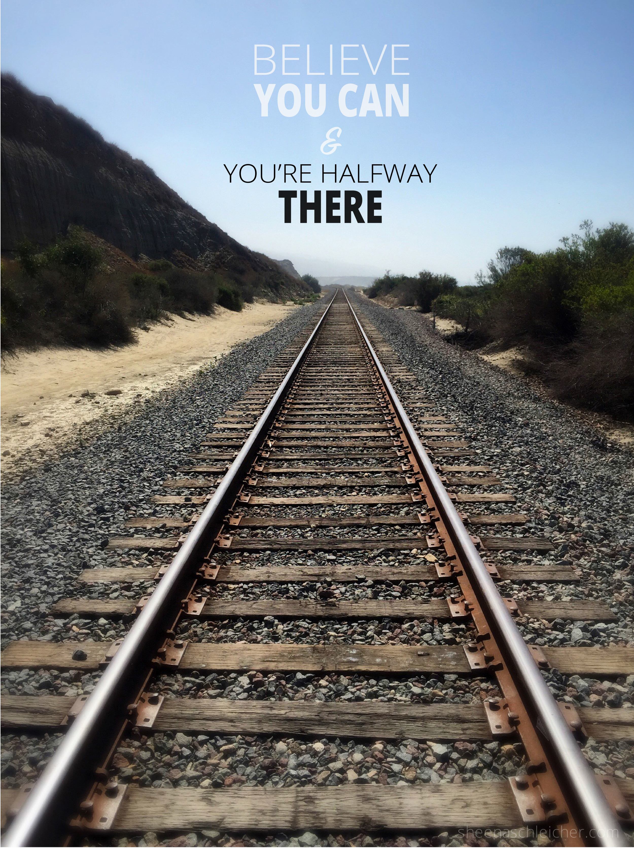 Believe you can! #life #quote #railroadtrack