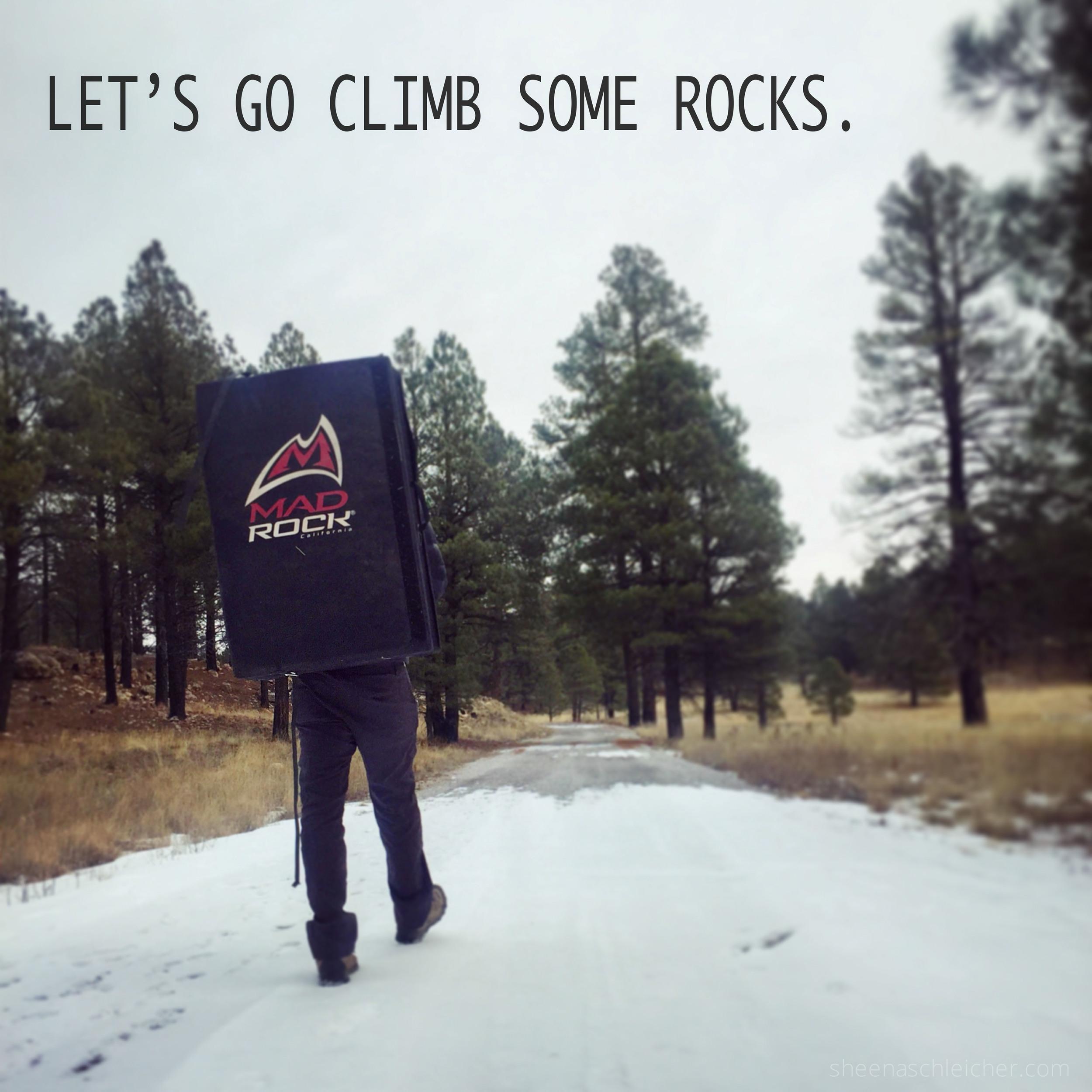 Let's go climb some rocks. #bouldering #madrock #flagstaff #az