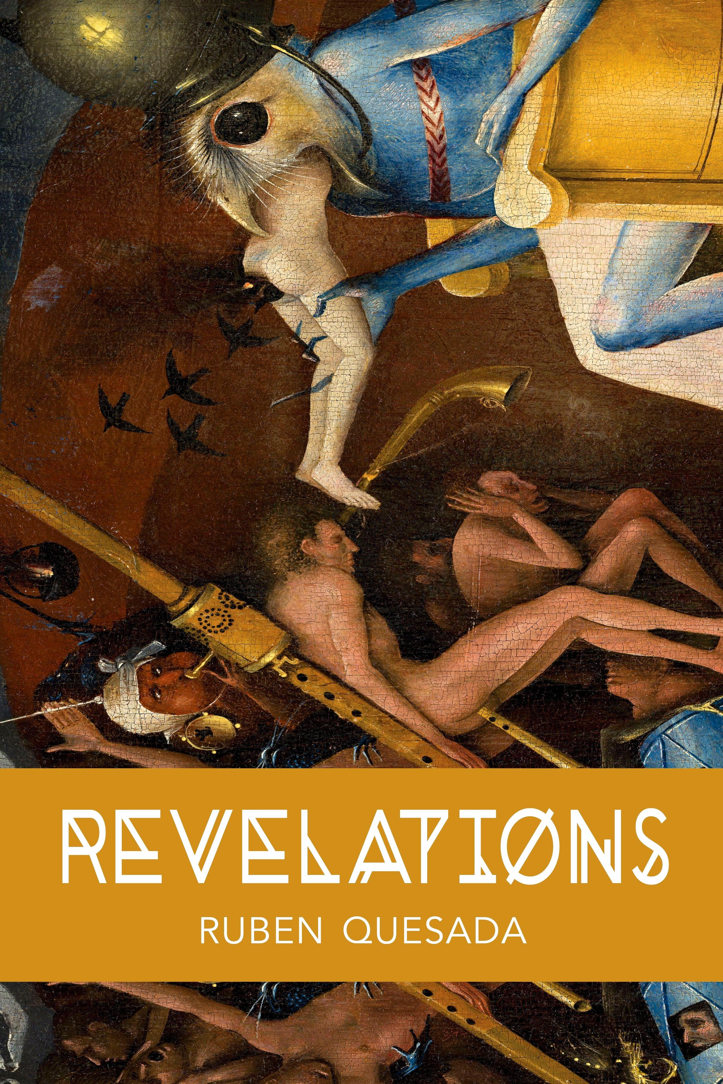 """REVELATIONS - Author: Ruben QuesadaISBN: 978-1-943977-54-3Publication Date: 11/15/2018Retail Price: $10.004""""x 6"""" Paperback; 38 Pages"""