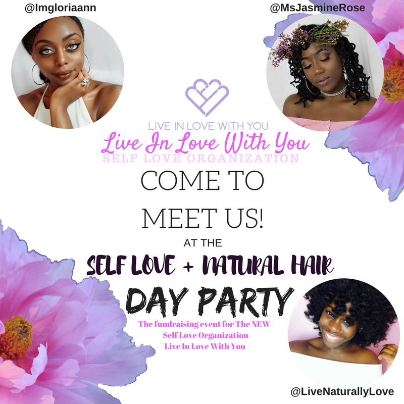 💕  TIME TO PARTAY !!!   💕 - COME AND PARTY WITH YOUR FAVORITE YOUTUBERS :)  💕-  SUPPORT A CAUSE !  💕- SHAKE WHAT YOUR MOMMA GAVE YA! WHILE DANCING THE DAY AWAY!  💕- THE  FIRST 50 PEOPLE  GET A GOODIE BAG!  💕- ASK YOUR SELF LOVE + NATURAL HAIR QUESTIONS ON OUR YOUTUBER PANEL!  💕- BUY LIVE NATURALLY LOVE'S  FLUFFY SHEA BUTTER CREAM! IT WOULD BE FOR SALE HERE! :)   💕- START YOUR SELF LOVE JOURNEY WITH OUT GROUP MEDIATATION!   💕-  ALL WHILE SUPPORTING THE SELF LOVE ORGANIZATION, LIVE IN LOVE WITH YOU !