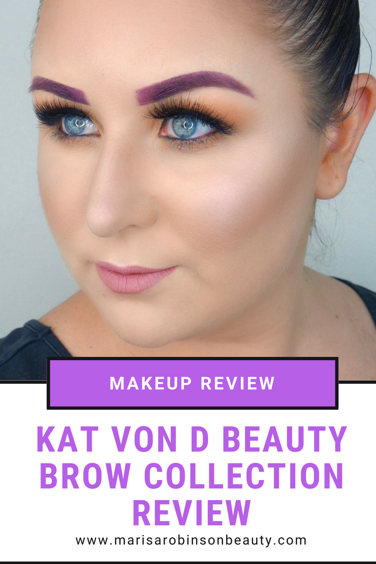 Kat Von D Beauty Brow Collection Review - Marisa Robinson Beauty