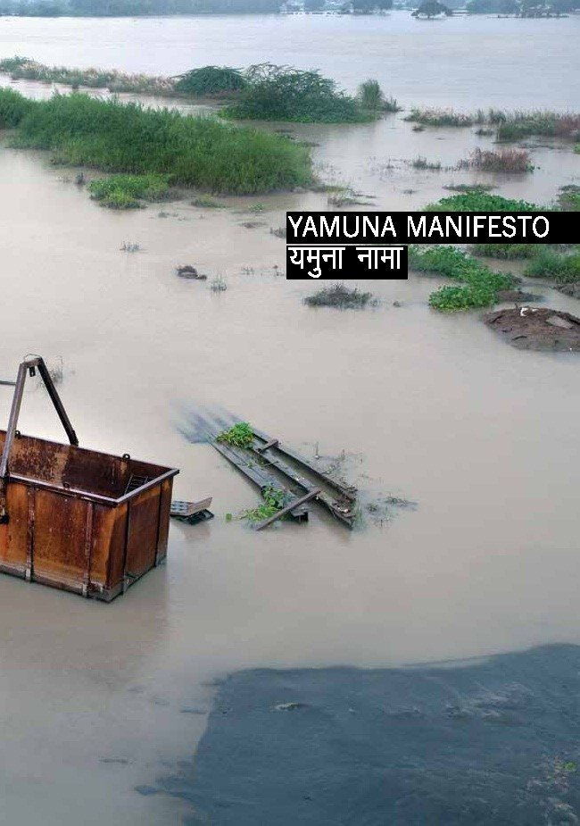 Yamuna Manifesto , ed. Ravi Agarwal & Till Krause, Goethe Institute and Toxics Link (New Delhi, 2013)