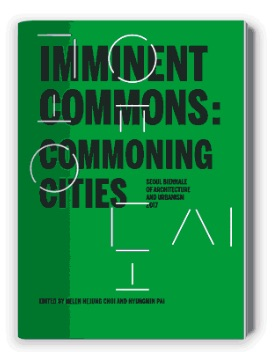 """Curatorial text from the Catalogue """"Imminent Commons: Commoning Cities"""" published within the scope of the 'Seoul Biennale of Architecture and Urbanism 2017' by ACTAR Publishers    Melina Nicolaides"""