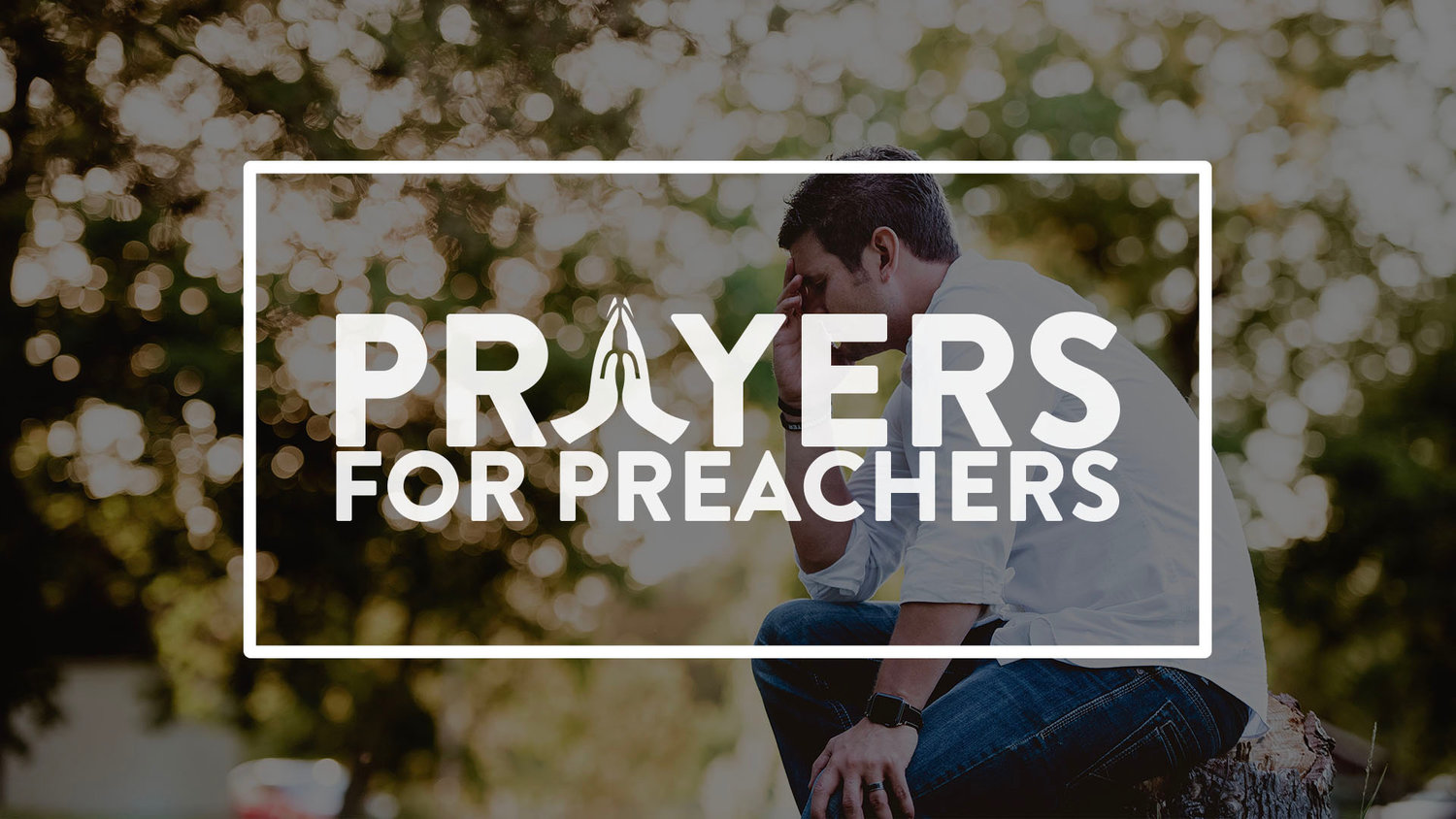 Prayers for Preachers — The Jenkins Institute