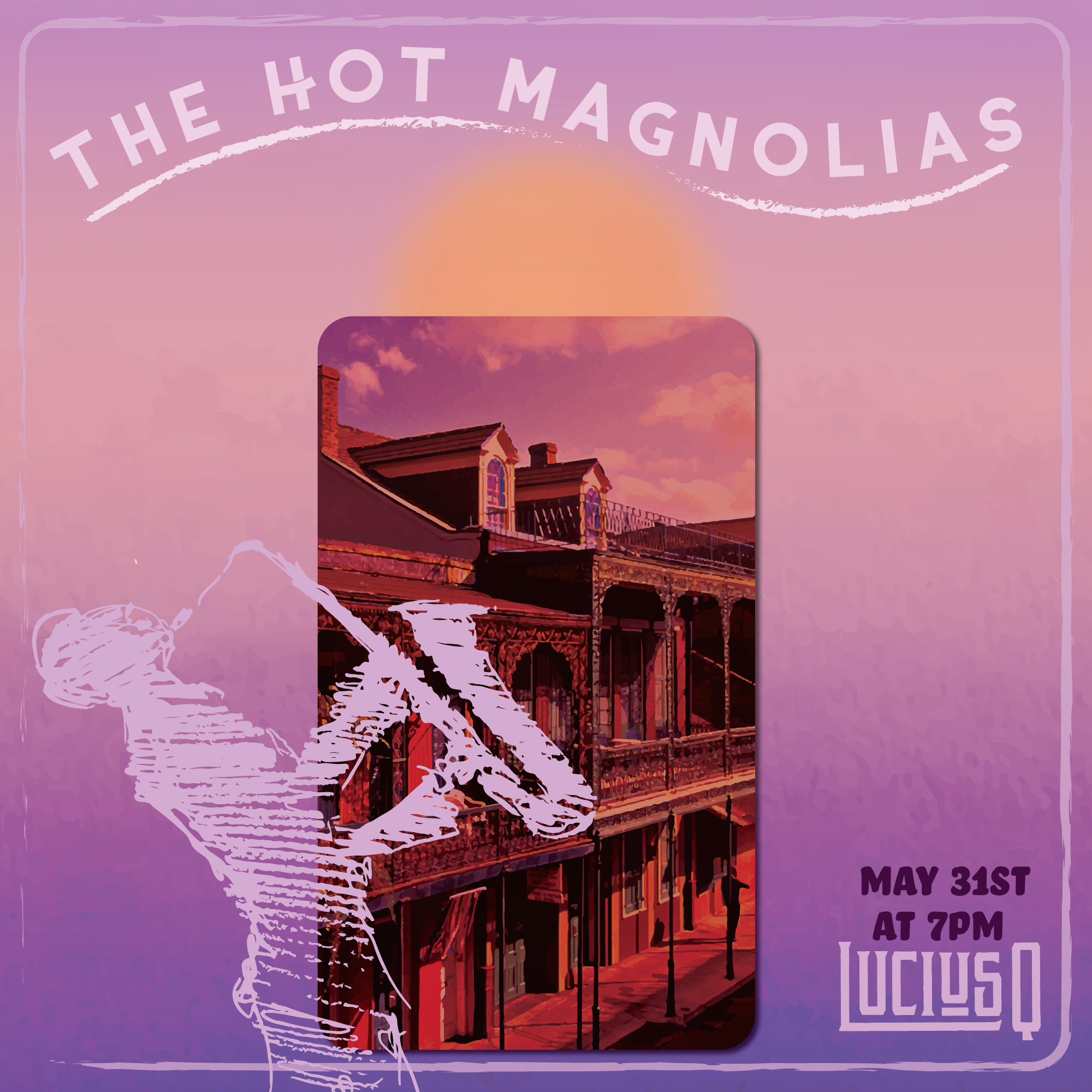 FiR-Creative---LuciusQ---The-Hot-Magnolias---May.png