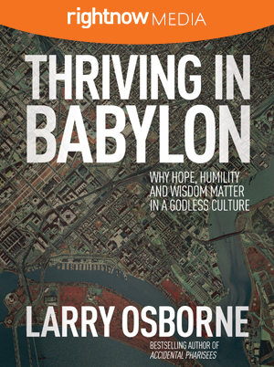 Thriving in Babylon; Larry Osborne