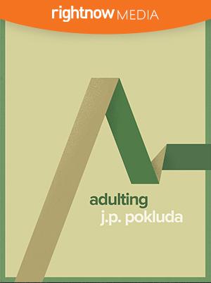 Adulting; JP Pokluda