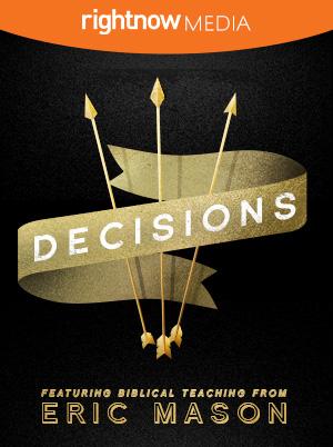 Decisions; Eric Mason