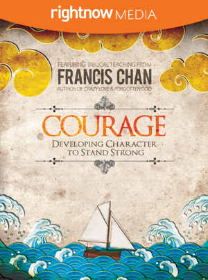 Courage; Francis Chan