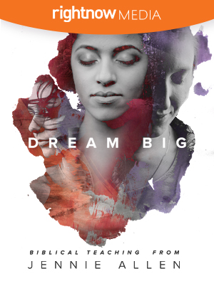 Dream Big; Jennie Allen