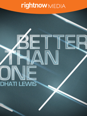 Better Than One; Dhati Lewis