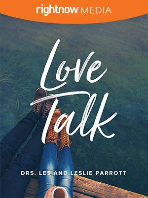 Love Talk; Drs. Les & Leslie Parrott