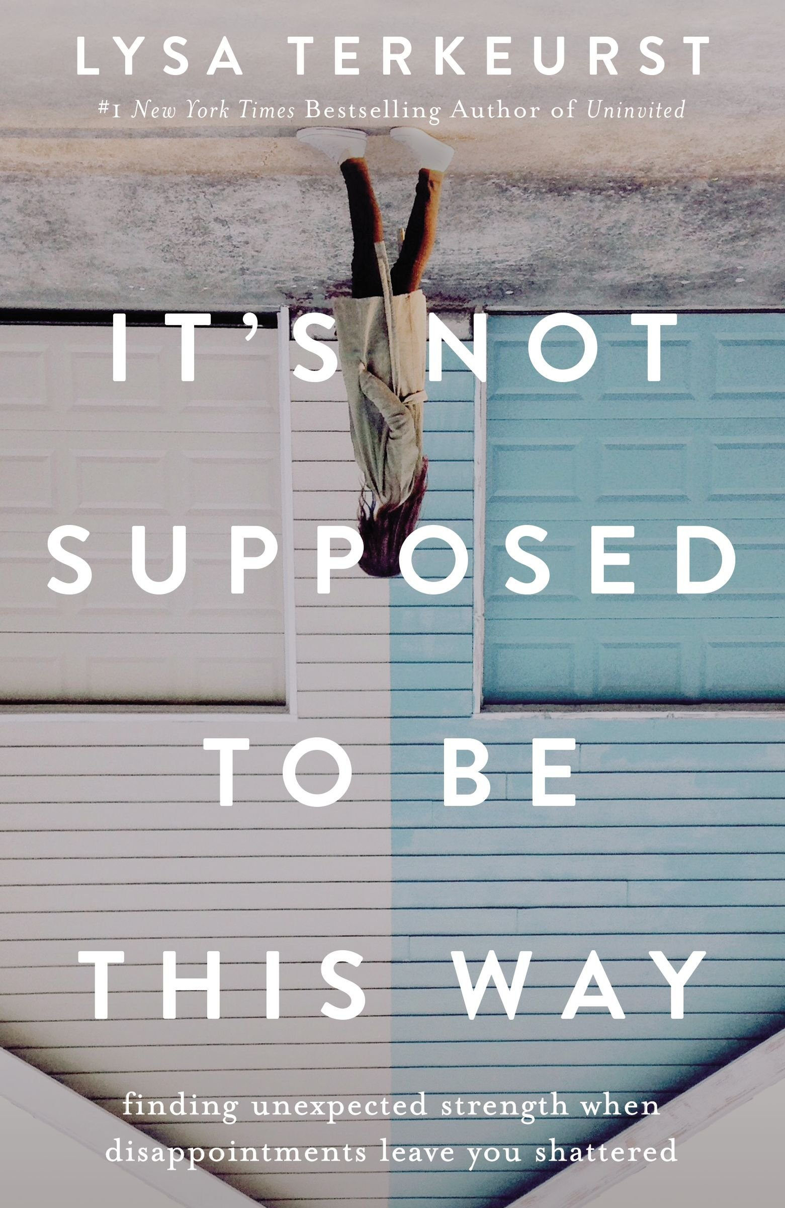 It's Not Supposed to be This Way; Lisa Terkeurst