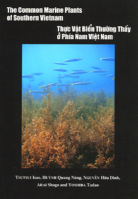 THE COMMON MARINE PLANTS OF SOUTHERN VIETNAM - by Shogo Arai - A complete encyclopedia of South China Sea, Central Vietnam Seaweed.