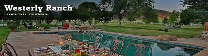 Westerly Ranch   805-407-3557 Santa Ynez Wine Country, CA