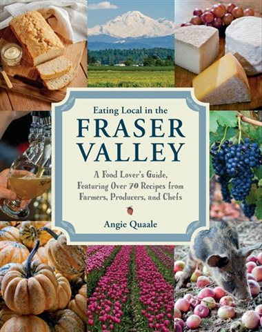 Recipe by  Chef Dan Trites  excerpted from  Eating Local in the Fraser Valley  by Angie Quaale.