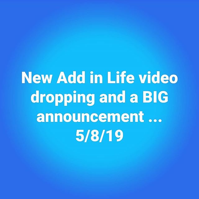 New Add in Life #video dropping and a BIG announcement... 5/8/19... #ChangeYourNumber #ChangeYourLife #AddinLife #Adding➕