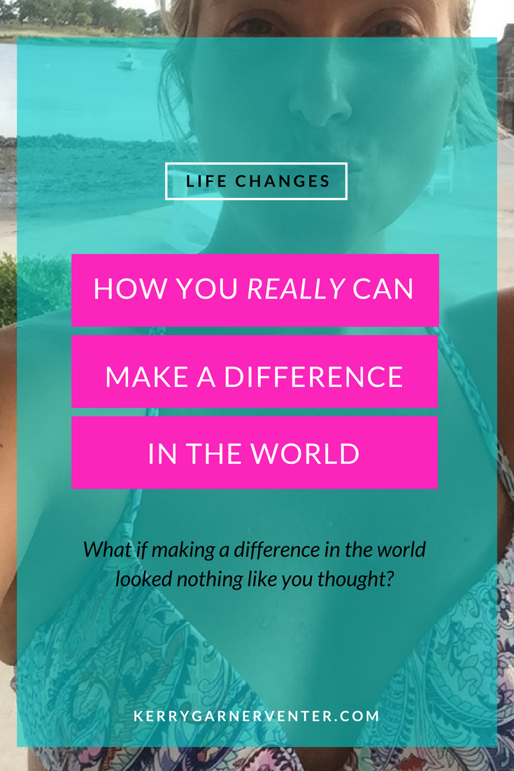 How you really can make a difference in the world