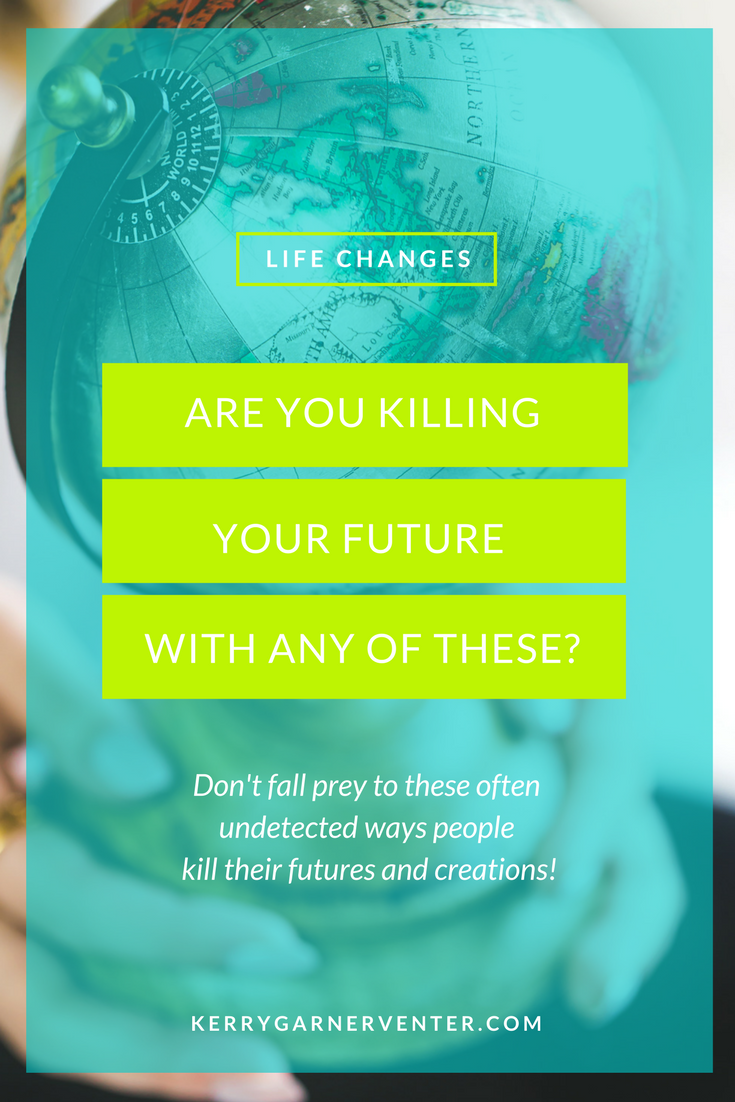 4 Ways You could be killing your future