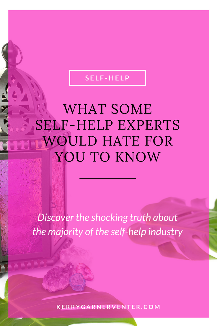 what self help experts would hate for you to know