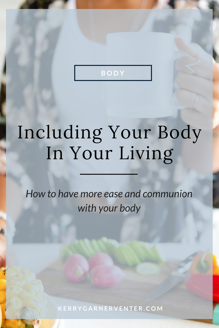 How to include your body in your living