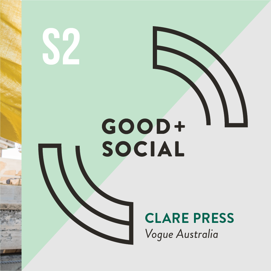 Good and Social Podcast - Season 2 - Clare Press, Vogue Australia.png