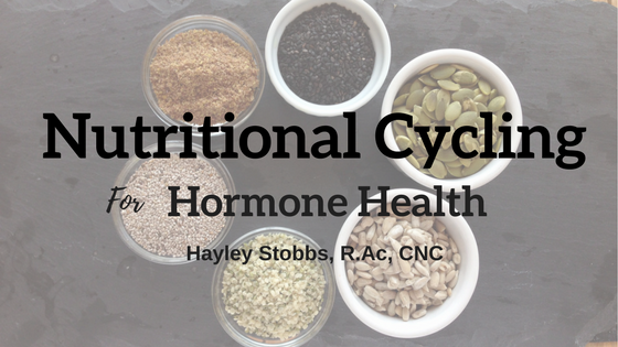 Nutritional Cycling for Hormone Health.png