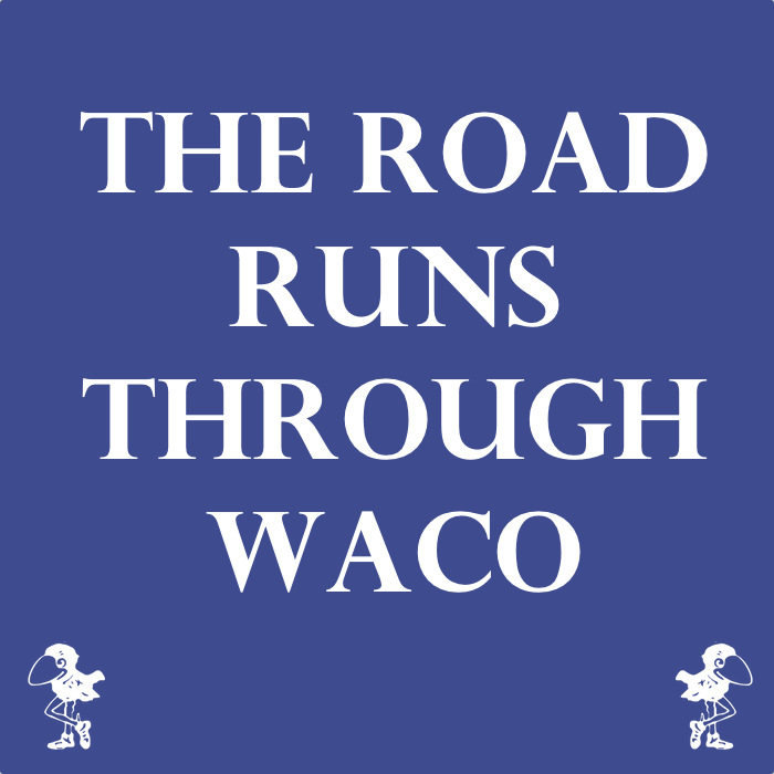 road runs through waco.png