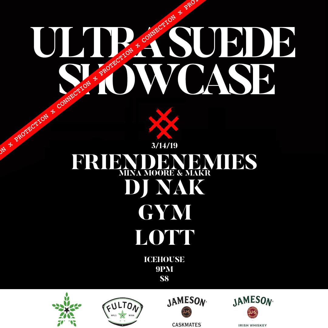 Ultra Suede Showcase: Lott, Gym, DJ Nak and Friendenemies — Icehouse