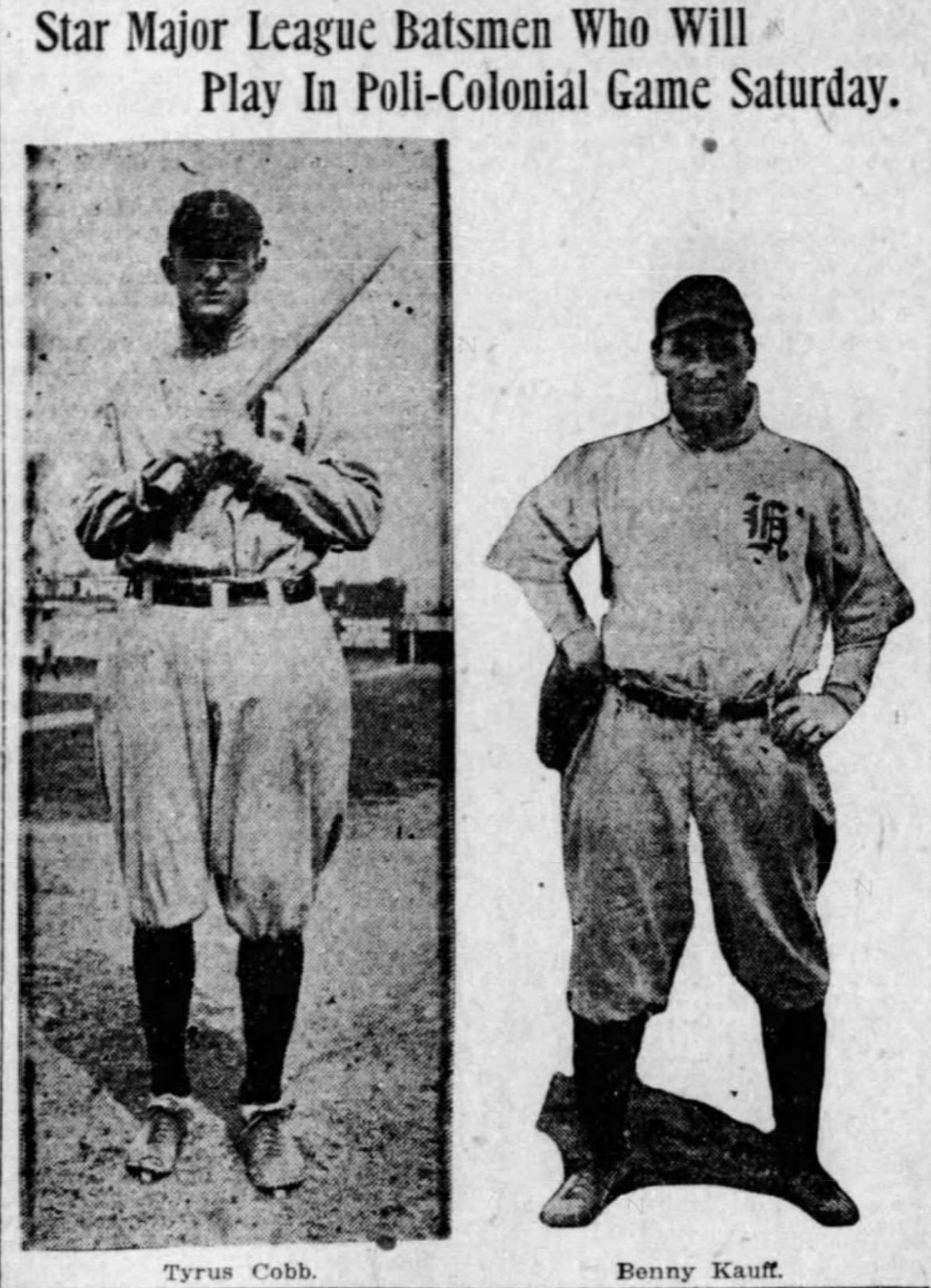 Manager Gillete recruited Benny Kauff of the New York Giants to take on Ty Cobb who made an appearance for the New Haven Colonials, 1916.